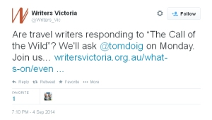 """writer's victoria tweet: """"are travel writers responding to 'The Call of the Wild""""? we'll ask @tomdoig on Monday. Join us..."""""""