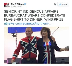 'SENIOR NT INDIGENOUS AFFAIRS BUREACRAT WEARS CONFEDERATE FLAG SHIRT TO DINNER, WINS PRIZE' headline at the NT News