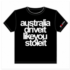 A black T-shirt with the words AUSTRALIA: DRIVE IT LIKE YOU STOLE IT in white.